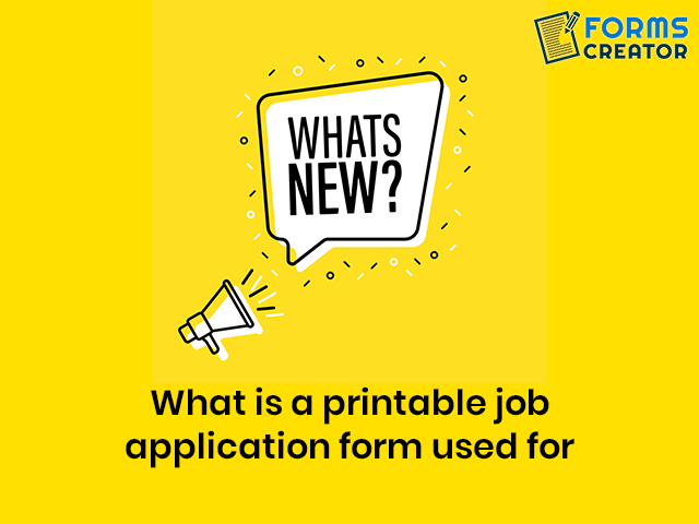 What-is-a-printable-job-application-forms-creator