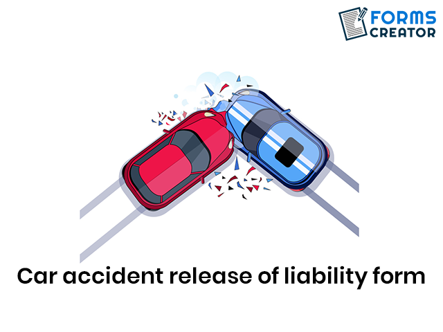 Free Car Accident Release of Liability Form - Forms Creator