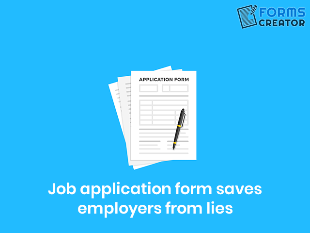How does Job Application form saves Employers from lies? - Forms Creator