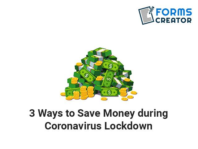 Save Money during Coronavirus Lockdown-forms creator