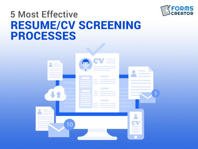 5 Most Effective Resume/CV Screening Processes