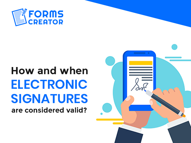 How and when electronic signatures are considered valid